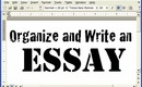 How-to Organize and Write an Essay - School Tips