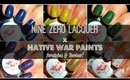 NineZero Lacquer x Native War Paints | Swatches & Review