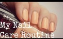 My Nail Care Routine ♥