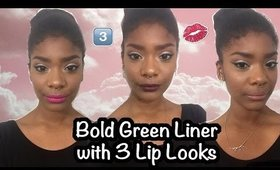 Bold Green Liner with Three Lip Looks