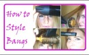 ♥ How I Style My Bangs ♥