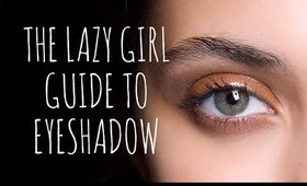 THE LAZY GIRL'S EYESHADOW TUTORIAL