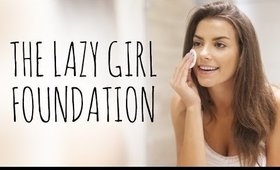 THE LAZY GIRL'S FOUNDATION TUTORIAL