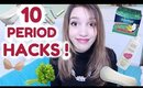10 PERIOD LIFE HACKS : | DIYs | PERIOD PAIN | & MORE !