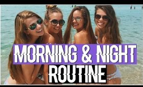 Morning and Night Routine 2016! Summer Routine!