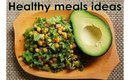 Healthy meals ideas | what i eat