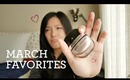 ♥ March Favorites!