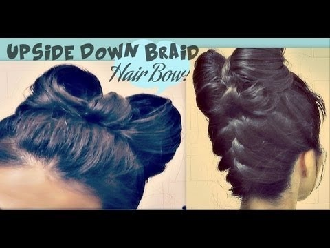 Hair Bow Tutorial Upside Down Braid Bun French Style Updo