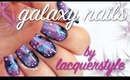 Galaxy Nails Nail Art Tutorial! | lacquerstyle