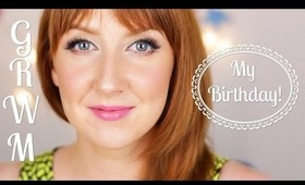 My Birthday Makeup - GRWM!