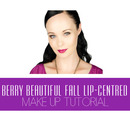 Berry Beautiful Fall / Autumn Lip-Centred Make Up Tutorial