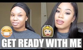 GET READY WITH ME: FROM SICK TO GLO UP! | TALK-THROUGH