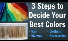 How to Decide Your Best Colors for Your Hair, Makeup, Outfits & Accessories | Color Analysis