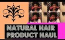 Natural Hair Product Haul | Type Whatever Curls