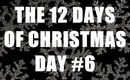 THE 12 DAYS OF CHRISTMAS: Day #6 (Christmas Day!)