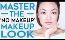 HOW TO: Master The 'No Makeup' Makeup Look!
