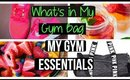 What's in my gym bag? My gym essentials