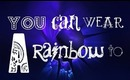 You Can Wear A Rainbow To - Indigo eyes   Get ready with me
