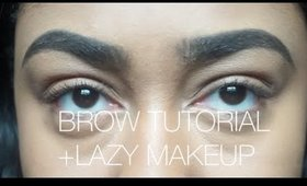BROW TUTORIAL+LAZY MAKEUP || chandriax
