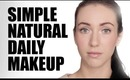 EVERY DAY SIMPLE 5 MINUTE MAKEUP!