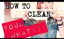 How To Clean Your WHAT? -and some of my favorites!