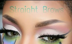 HOW TO: STRAIGHT BROWS (UPDATED ROUTINE)