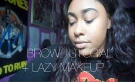 BROW TUTORIAL + LAZY MAKEUP || chandriax