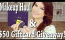 MAKEUP HAUL!! AND $50 GIFTCARD GIVEAWAY