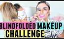 BLINDFOLDED MAKEUP CHALLENGE!