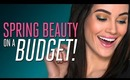Spring Beauty ON A BUDGET!