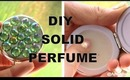 ✿ DIY SOLID PERFUME! How to Make Solid Perfume! ✿