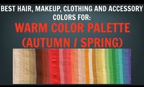 Warm Autumn & Warm Spring Color Palette - Best Hair, Makeup, Outfit Colors - Warm Skin Undertone