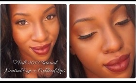 Fall 2013: Neutral Eye W/ Pop + Oxblood Lips (Full Face Tutorial)