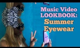 Music Video LOOKBOOK: Summer Eyewear/Sunglasses Preview