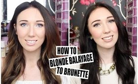HOW TO: Blonde Balayage to Brunette