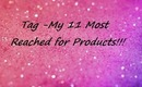 Tag - My 11 Most Reached For Products!