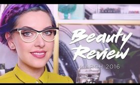 MARCH BEAUTY REVIEW | How to be Fancy
