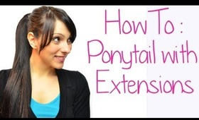 How to: Ponytail with Clip In Hair Extensions - Long Thick Ponytail | Instant Beauty ♡