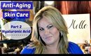 Anti-Aging Skin Care Pt.2 - Skin Care Over 40
