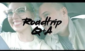 ROAD TRIP Q+A (with The Boy!) | FANCY IN FOUR