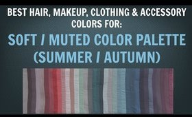 Soft Summer & Soft Autumn Color Palette - Best Hair, Makeup, Outfit Colors - Neutral Skin Undertone