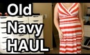 OLD NAVY HAUL!