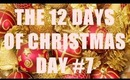 THE 12 DAYS OF CHRISTMAS: Day #7
