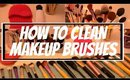 How To Wash & Maintain Makeup Brushes | Deep Clean, Disinfect & Condition