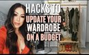 HACKS TO UPDATE YOUR WARDROBE ON A BUDGET