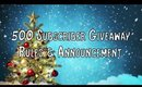 500 Subscriber Giveaway Rules & Announcement!