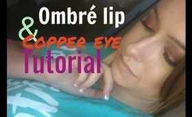 Ombre lips and copper eyes= TUTORIAL