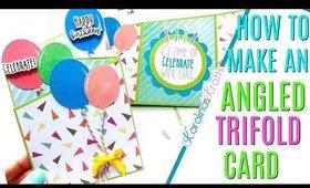 How to Make an Angled Trifold Card, Tri fold Birthday Card Ideas