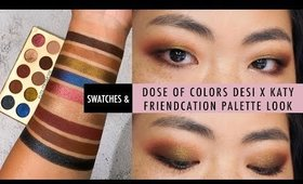 Dose of Colors Desi X Katy Friendcation palette look on asian monolid eyes + SWATCHES