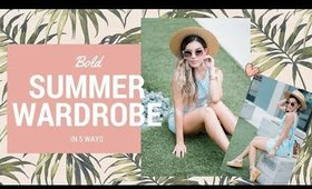 5 Ways to Make Your Summer Wardrobe Bold // Styling Tips